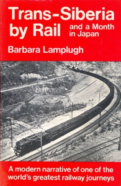 TRANS-SIBERIA  BY RAIL & a Month in Japan. Signed. 155-Page Softback. Free Post