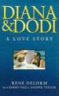 Diana and Dodi: A Love Story by Nadine Taylor, Barry Fox, Rene Delorm (Paperback, 1998)