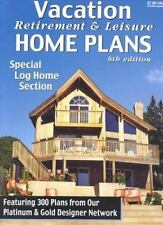Vacation Retirement & Leisure Home Plans 6th Ed