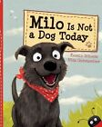 Milo Is Not a Dog Today by Kerstin Schoene 9780807547939 Hardback 2014