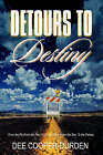 Detours to Destiny: From the Pit, from the Pen, from the Cave, from the Den, to the Palace by Evangelist Dee Cooper-Durden (Paperback / softback, 2005)