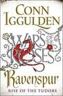 Ravenspur: Rise of the Tudors by Conn Iggulden (Paperback, 2016)