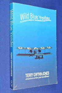 WILD-BLUE-YONDER-Terry-Gwynn-Jones-AUSTRALIAN-FLYING-STORIES-Pilot-Aviation-Book