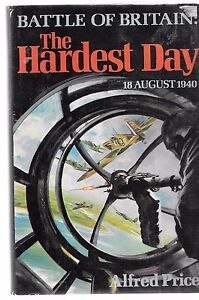 Battle of Britain: The Hardest Day, 18 August 1940, Alfred Price Non Fiction