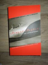 Howard Hughes : The Untold Story by Peter Harry Brown and Pat H. Broeske (2004, Paperback)