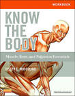 Workbook for Know the Body: Muscle, Bone, and Palpation Essentials by Joseph E. Muscolino (Paperback, 2012)