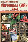 Easy Homemade Christmas Gifts 2014: DIY Gifts for Everyone You Know! by Katie Cotton (Paperback / softback, 2015)