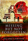 Missing but Not Forgotten: Men of the Thiepval Memorial - Somme by Ken Linge, Pam Linge (Hardback, 2015)