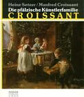 Die pfälzische Künstlerfamilie Croissant von Heinz Setzer und Manfred Croissant (1991, Taschenbuch)