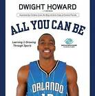 All You Can Be: Learning & Growing Through Sports by Dwight Howard (Hardback, 2011)