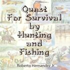 Quest for Survival by Hunting and Fishing 9781425936518 (paperback 2008)