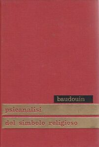PSICANALISI-DEL-SIMBOLO-RELIGIOSO-di-Charles-Baudouin-1957-Edizione-Paoline