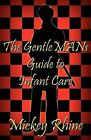 The Gentleman's Guide to Infant Care by Mickey Rhine (Paperback / softback, 2012)