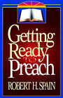Getting Ready to Preach by Robert H. Spain (Paperback, 1994)