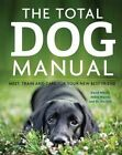 The Total Dog Manual: Meet, Train and Care for Your New Best Friend by David Meyer (Paperback, 2016)