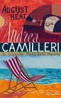 August Heat by Andrea Camilleri (Hardback, 2009)
