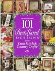 Better Homes and Gardens 101 Best Loved Design from Cross Stitch and Country Crafts by Better Homes and Gardens Editors (1996, Hardcover)