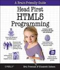 Head First HTML5 Programming: Building Web Apps with JavaScript by Eric T. Freeman, Elisabeth Robson (Paperback, 2011)