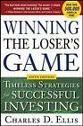 Winning the Loser's Game: Timeless Strategies for Successful Investing by Charles D. Ellis (Hardback, 2013)