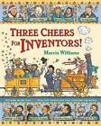 Three Cheers for Inventors! by Marcia Williams (Paperback, 2006)