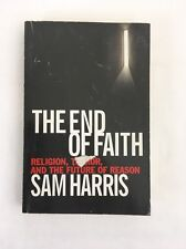 The End of Faith : Religion, Terror, and the Future of Reason by Sam Harris 2004
