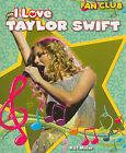 I Love Taylor Swift by Kat Miller (Paperback / softback, 2010)