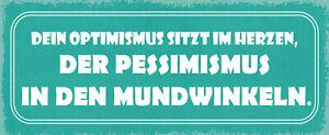 Optimism Pessimismus Tin Sign Shield Arched 10 X 27 CM K0859