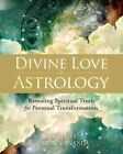 Divine Love Astrology: Revealing Spiritual Truth for Personal Transformation by Shiva Das, Mercy Ananda (Paperback, 2014)
