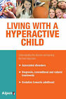Living with a Hyperactive Child: Understanding the Disorder and Learning the Best Responses by Celine Causse (Paperback, 2010)
