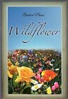 Wildflower 9781450088275 by Beatrice Harris Hardcover
