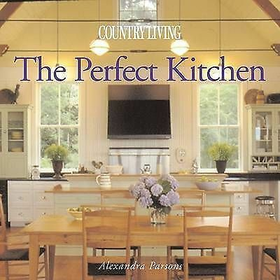 Country Living the Perfect Kitchen, Parsons, Alexandra, Good Condition Book, ISB