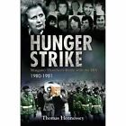 Hunger Strike: Margaret Thatcher's Battle with the IRA: 1980-1981 by Thomas Hennessy (Paperback, 2013)
