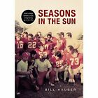Seasons in the Sun: Small College Football, Music and Growing Up in the '70's by Bill Hauser (Hardback, 2014)