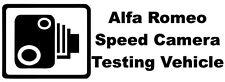 ALFA ROMEO SPEED CAMERA TESTING VEHICLE Funny Car/Window Sticker - Small Size
