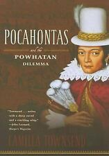 Pocahontas and the Powhatan Dilemma: The American Portraits Series (American Por