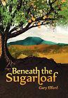 Beneath the Sugarloaf by Gary Elford (Paperback / softback, 2011)