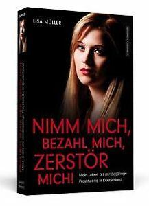 Nimm-mich-bezahl-mich-zerstoer-mich-Mein-Leben-als-m-Buch-Zustand-gut