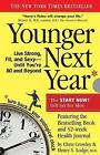 Younger Next Year for Men: Live Strong, Fit, and Sexy Until You're 80 and Beyond by Chris Crowley, Henry S Lodge (Paperback / softback, 2011)