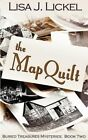 The Map Quilt by Lisa J Lickel (Paperback / softback, 2012)