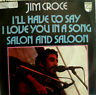 "7"" 1972 NL-PRESS RARE VG++ ! JIM CROCE : I´ll Have To Say I Love You In A Song"