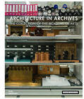 Architecture in Archives: The Collection of the Academy of Arts by DOM Publishers (Hardback, 2017)