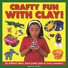 Crafty Fun with Clay! by Thomasina Smith (Hardback, 2014)