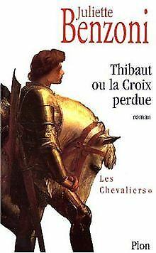 Les chevaliers Tome 1 : Thibaut ou la Croix perdue von J...   Buch   Zustand gut