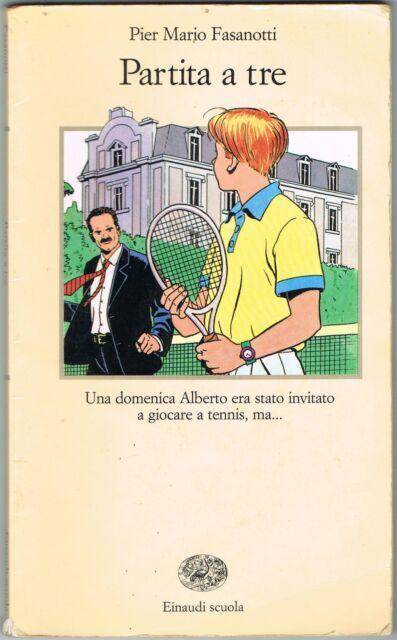 PARTITA A TRE - PIER MARIO FASANOTTI - EINAUDI SCUOLA - 1992
