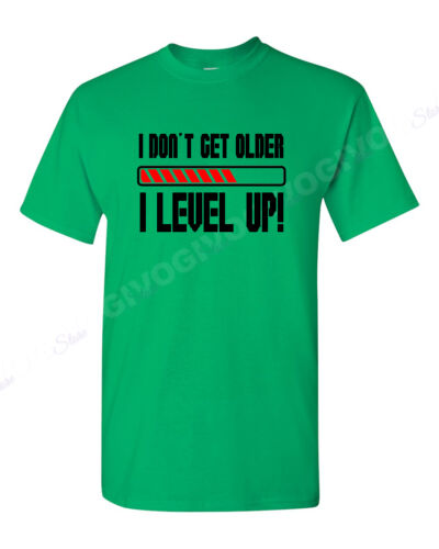 T-shirt Funny Birthday Tee Many Colors Men/'s I Don/'t Get Older I Level Up