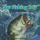 Our Fishing Trip: Measure Lengths by Jefferson Davenport (Paperback / softback, 2013)