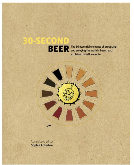 30-Second Beer Sophie Atherton essential beer book. Individually signed.