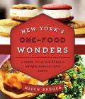 New York's One-Food Wonders: A Guide to the Big Apple's Unique Single-Food Spots by Mitch Broder, Jai Williams (Paperback, 2015)