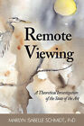 Remote Viewing: A Theoretical Investigation of the State of the Art by Marilyn Isabelle Schmidt (Paperback / softback, 2007)