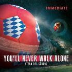 Youll Never Walk Alone & Stern Des Südens von Immediate (2016)